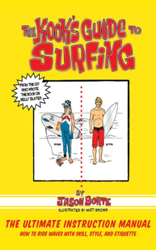 the-kooks-guide-to-surfing-the-ultimate-instruction-manual-how-to-ride-waves-with-skill-style-and-et