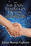 The Sir John Templeton I Knew: Our Many Letters Bringing Science & Religion Together