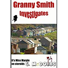 Granny Smith Investigates: The little old lady who solves crime