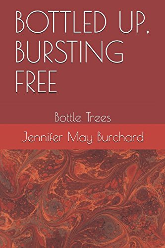 BOTTLED UP, BURSTING FREE: Bottle Trees (Culture and Civilisation, Band 1) (Band Rim Gold)