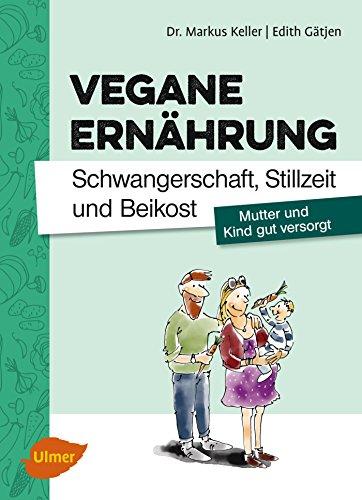 vegane-ernahrung-schwangerschaft-stillzeit-und-beikost-mutter-und-kind-gut-versorgt