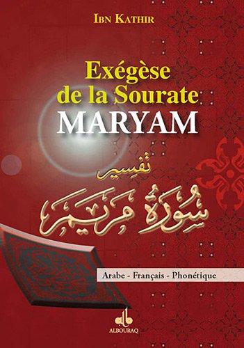 Exégèse de la Sourate Maryam (Marie) par IBN KATHIR