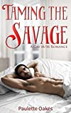 Taming the Savage: A Gay M/M Romance