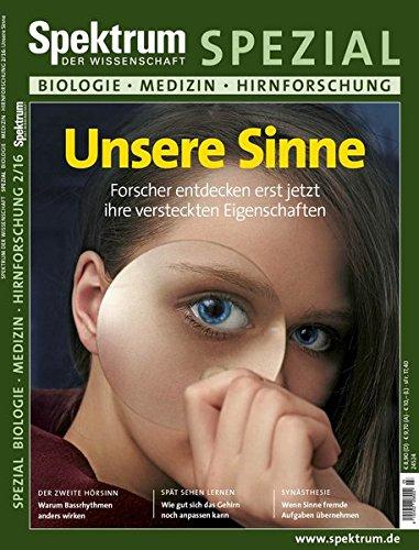 Preisvergleich Produktbild Unsere Sinne: Forscher entdecken bislang verborgene Eigenschaften (Spektrum Spezial - Biologie, Medizin, Hirnforschung)