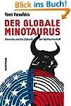 Der globale Minotaurus: Amerika und d...