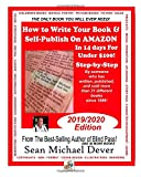 How To Write Your Book & Self-Publish On Amazon In 14 Days For Under $100 Step-by-Step: 2019-2020 Edition