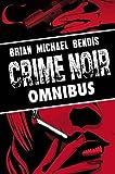 Brian Michael Bendis: Crime Noir Omnibus