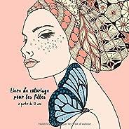 Livre de coloriage pour les filles à partir de 12 ans: livre de coloriage Zentangle pour les filles et les adolescents. Favo