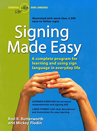 Signing Made Easy: A Complete Program for Learning and Using Sign Language in Everyday Life: Complete Programme for Learning Sign Language por Rod R. Butterworth