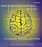 Mehr Mathematikverständnis: Mit mentalen Techniken zum Erfolg