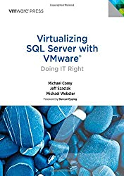 Virtualizing SQL Server with VMware: Doing it Right (Vmware Press Technology)