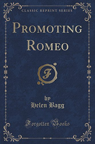 promoting-romeo-classic-reprint-by-helen-bagg-2016-07-31