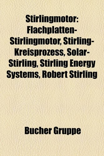 Stirlingmotor: Flachplatten-Stirlingmotor, Stirling-Kreisprozess, Solar-Stirling, Stirling Energy Systems, Robert Stirling