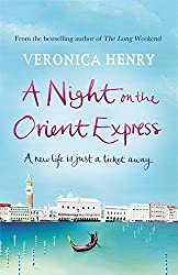A Night on the Orient Express by Veronica Henry (2013-07-04)