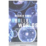 Parallel Worlds: A Journey Through Creation, Higher Dimmensions, and the Future of the Cosmos