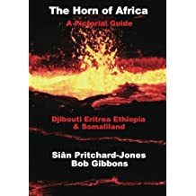 The Horn of Africa: A Pictorial Guide to Djibouti, Eritrea, Ethiopia and Somaliland (African Travel Guides)