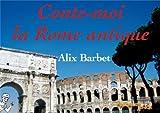 Conte-moi la Rome antique