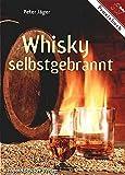 Whisky selbstgebrannt - Peter Jäger