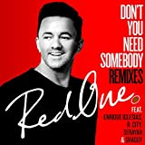 Don't You Need Somebody (feat. Enrique Iglesias, R. City, Serayah & Shaggy) [Ishi Remix]