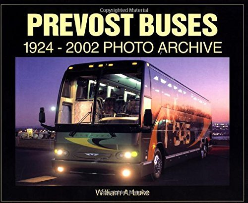 Prevost Buses 1924-2002 (Photo Archives) by William A. Luke (2002-10-01) (Prevost-bus)