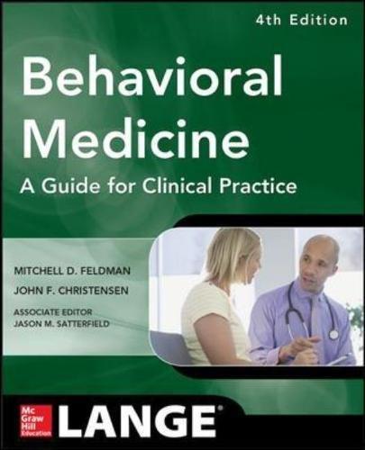 Behavioral Medicine A Guide for Clinical Practice 4/E (Lnage) por Mitchell Feldman