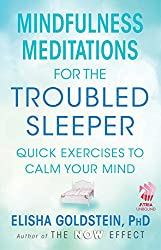 Mindfulness Meditations for the Troubled Sleeper (with embedded videos): The Now Effect