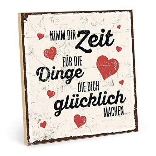TypeStoff Holzschild mit Spruch – NIMM DIR Zeit FÜR DIE Dinge, DIE Dich GLÜCKLICH Machen – im Vintage-Look mit Zitat als Geschenk und Dekoration