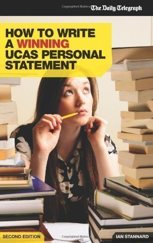 How to Write a Winning UCAS Personal Statement (Daily Telegraph Guide) by Stannard, Ian 2nd (second) Edition (2010)