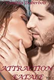 Attraction Fatale: Volume 1 (New Romance, Humour, Erotisme) (Attractions t. 2)