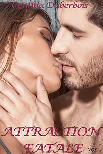 Attraction Fatale: Volume 1 (New Romance, Humour, Erotisme) (Attractions t. 2) par Cynthia  Duberbois