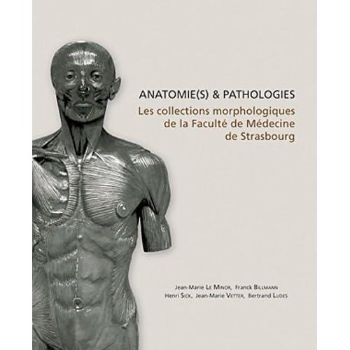 Anatomie(s) & pathologie(s) : Les collections morphologiques de la faculté de médecine de Strasbourg