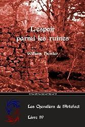 L'espoir parmi les ruines (Les Chevaliers de l'Artefact t. 4)