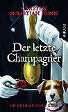 Der letzte Champagner: Ein kulinarischer Krimi (Professor-Bietigheim-Krimis, Band 5)