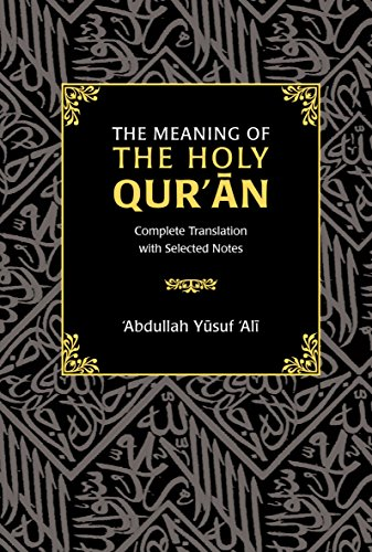 The Meaning of the Holy Qur'an: Complete Translation with Selected Notes (English Edition)