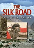 The Silk Road: Beijing to The Black Sea