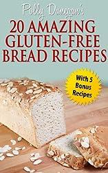 Polly Dunegan's 20 Amazing Gluten-Free Bread Recipes (Gluten Solution)