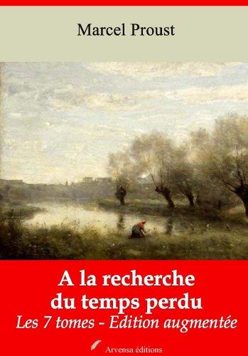 A la recherche du temps perdu  (édition intégrale - Enrichie d'annexes, d'annotations et de gravures)