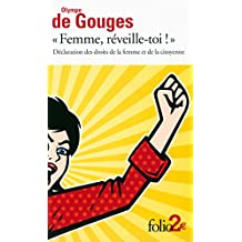 Declaration DES Droits De La Femme: Femme, Reveille-toi