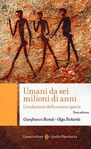 Umani da sei milioni di anni. L'evoluzione della nostra specie