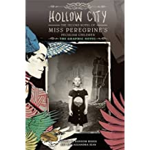 Hollow City: The Graphic Novel: The Second Novel of Miss Peregrine's Peculiar Children (Miss Peregrine's Peculiar Children: The Graphic Novel) by Ransom Riggs (2016-07-12)