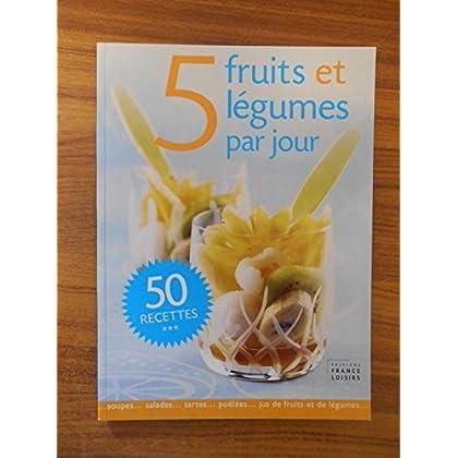 5 fruits et légumes par jour 50 recettes / Collectif / Réf45796