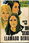 UN SEXO LLAMADO DEBIL par José Luis Martín Vigil