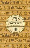 Ägypten Reisetagebuch: Eintragebuch mit 50 Doppelseiten für Tagebucheinträge & 15 Seiten für Notizen, Hieroglyphen - Carolin Neitsch