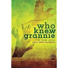 Who Knew Grannie: A Dub Aria