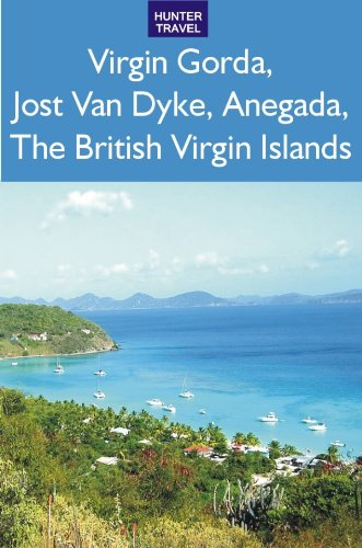 Virgin Gorda, Jost Van Dyke, Anegada: The British Virgin Islands (English Edition) -