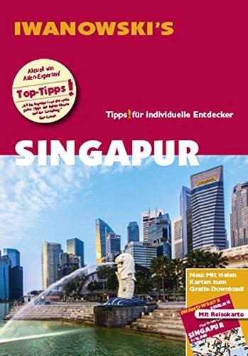 Singapur - Reiseführer von Iwanowski: Individualreiseführer mit Extra-Reisekarte und Karten-Download (Reisehandbuch)