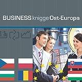 Business Knigge Ost-Europa: Express-Wissen: Polen, Ungarn, Tschechien, Slowakei,...