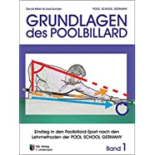 """Trainingsmethoden der Pool School Germany / Einstieg in den Pool-Billard Sport: Grundlagen des Poolbillard """"Einstieg in den Poolbillardsport nach den Lehrmethoden der POOL SCHOOL GERMANY"""""""