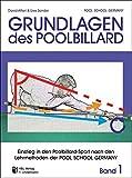 Trainingsmethoden der Pool School Germany/Einstieg in den Pool-Billard Sport: Grundlagen des Poolbillard Einstieg in den Poolbillardsport nach den Lehrmethoden der POOL SCHOOL GERMANY