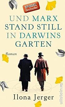 Und Marx stand still in Darwins Garten: Roman von [Jerger, Ilona]